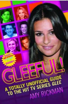 Gleeful! A Totally Unoffical Guide to the Hit TV Series Glee av Amy Rickman (Heftet)