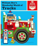 Omslag - William Bee's Wonderful World of Trucks
