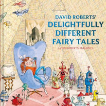 David Roberts' Delightfully Different Fairytales av Lynn Roberts (Innbundet)