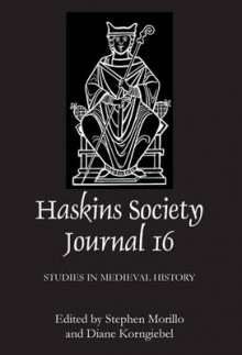 The Haskins Society Journal 16 - 2005. Studies in Medieval History av Stephen Morillo og Diane Korngiebel (Innbundet)