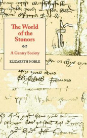 The World of the Stonors - A Gentry Society av Elizabeth Noble (Innbundet)