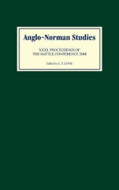 Anglo-Norman Studies XXXI - Proceedings of the Battle Conference 2008 av Catherine A M Clarke, C.p. Lewis, Chris Lewis, Ad Putter og Bjoern Weiler (Innbundet)