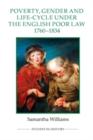 Poverty, Gender and Life-Cycle under the English Poor Law, 1760-1834 av Samantha Williams (Heftet)
