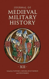 Journal of Medieval Military History av Kelly DeVries, John France og Clifford J. Rogers (Innbundet)