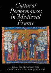 Cultural Performances in Medieval France - Essays in Honor of Nancy Freeman Regalado av Anne Azema, E. Jane Burns, Ardis Butterfield, Eglal Doss-quinby og Roberta L. Krueger (Innbundet)
