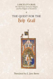 Lancelot-Grail: 6. The Quest for the Holy Grail - The Old French Arthurian Vulgate and Post-Vulgate in Translation av E. Jane Burns og Norris J. Lacy (Heftet)