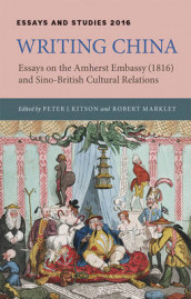 Writing China - Essays on the Amherst Embassy (1816) and Sino-British Cultural Relations av Elizabeth Hope Chang, Eugenia Zuroski Jenkins, Peter J. Kitson, Robert Markley og Eun Kyung Min (Innbundet)
