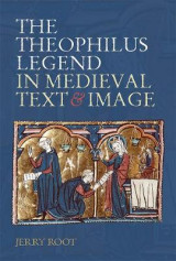 Omslag - The Theophilus Legend in Medieval Text and Image