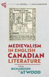 Omslag - Medievalism in English Canadian Literature - From Richardson to Atwood