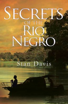 Secrets of the Rio Negro av Stan Davis (Heftet)