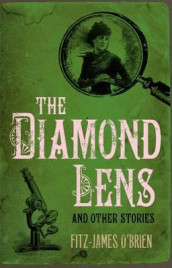 The Diamond Lens and Other Stories av Fitz-James O'Brien (Heftet)