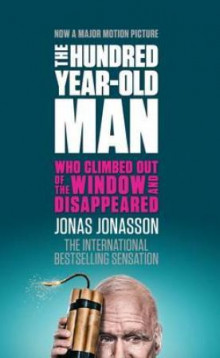 The 100-year-old man who climbed out the window and disappeared av Jonas Jonasson (Heftet)