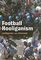 Football Hooliganism av Steve Frosdick og Peter Marsh (Heftet)