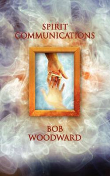 Spirit Communications av Bob Woodward (Heftet)
