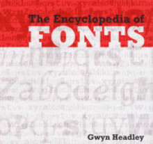 The Encyclopaedia of Fonts av Gwyn Headley (Heftet)