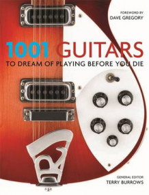 1001 guitars to dream of playing before you die av Terry Burrows (Heftet)