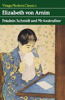 Fraulein Schmidt And Mr Anstruther av Elizabeth von Arnim (Heftet)