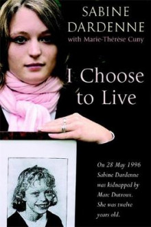 I Choose to Live av Sabine Dardenne (Heftet)