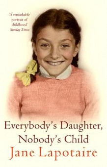 Everybody's Daughter, Nobody's Child av Jane Lapotaire (Heftet)