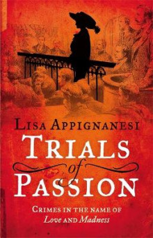 Trials of Passion av Lisa Appignanesi (Heftet)