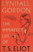 The Imperfect Life of T. S. Eliot av Lyndall Gordon (Heftet)