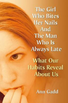 The Girl Who Bites Her Nails and the Man Who is Always Late av Ann Gadd (Heftet)