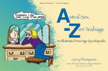 Astral Sex-zen Teabags av Gerry Thompson (Heftet)