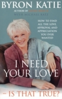 I Need Your Love - Is That True? av Byron Katie (Heftet)