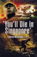 You'll Die in Singapore av Charles McCormack (Heftet)