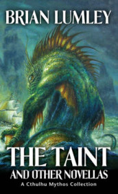 The Taint and Other Novellas av Brian Lumley (Heftet)