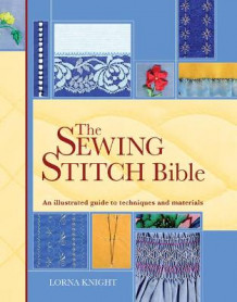 Sewing Stitch Bible av Lorna Knight (Spiral)