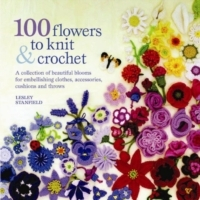 100 Flowers to Knit & Crochet av Lesley Stanfield (Heftet)