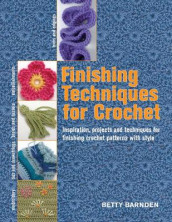 Finishing Techniques for Crochet av Betty Barnden (Heftet)