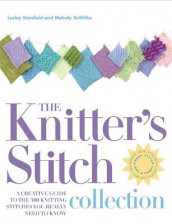 The Knitter's Stitch Collection av Melody Griffiths og Lesley Stanfield (Heftet)