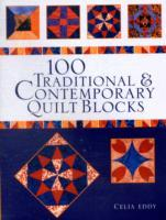 100 Traditional and Contemporary Quilt Blocks av Celia Eddy (Heftet)