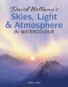 David Bellamy's Skies, Light and Atmosphere in Watercolour av David Bellamy (Heftet)