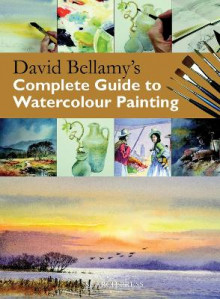 David Bellamy's Complete Guide to Watercolour Painting av David Bellamy (Heftet)