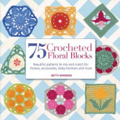 75 Crocheted Floral Blocks av Betty Barnden (Heftet)