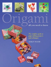 Origami All You Need to Know av Ashley Wood (Heftet)