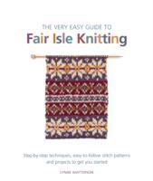 The Very Easy Guide to Fair Isle Knitting av Lynne Watterson (Heftet)