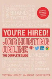 You're Hired! Job Hunting Online av Jim Bright, Korin Grant, Tristram Hooley og David Winter (Heftet)