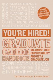 You're Hired! Graduate Career Handbook av Korin Grant og Tristram Hooley (Heftet)