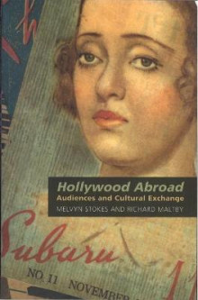 Hollywood Abroad: Audiences and Cultural Exchange av Melvyn Stokes og Richard Maltby (Innbundet)