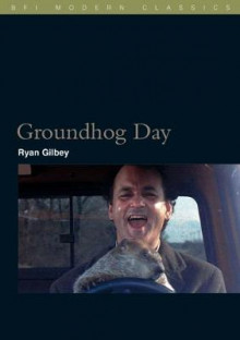 Groundhog Day av Ryan Gilbey (Heftet)