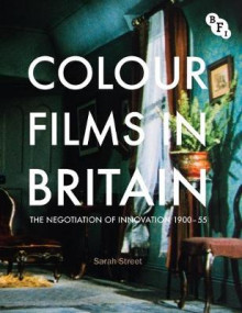 Colour Films in Britain av Sarah Street (Innbundet)