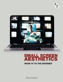 Small Screen Aesthetics av Glen Creeber (Heftet)