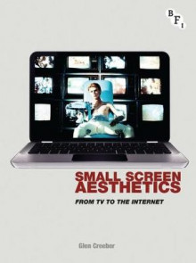Small Screen Aesthetics av Glen Creeber (Innbundet)