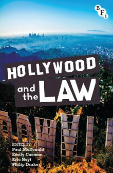 Hollywood and the Law av Paul McDonald, Eric Hoyt og Emily Carman (Innbundet)
