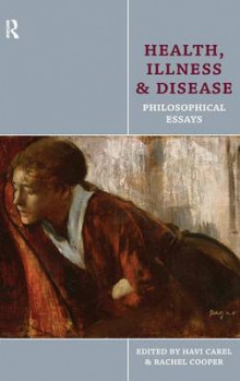 Health, Illness and Disease av Havi Carel og Rachel Cooper (Innbundet)
