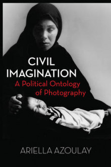 Civil Imagination av Ariella Azoulay (Innbundet)